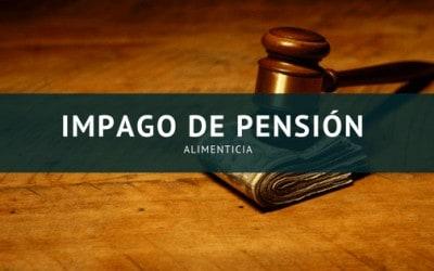 Impago de pensión alimenticia. Denuncia penal o civil (tiempo estimado de lectura 4´)