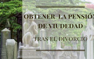 Todo lo que necesitas saber para obtener tu pensión de viudedad tras el divorcio